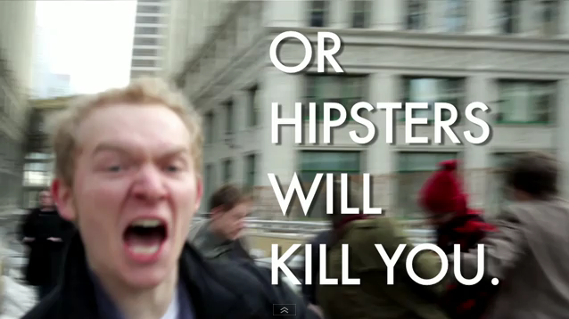 hipsters will kill you